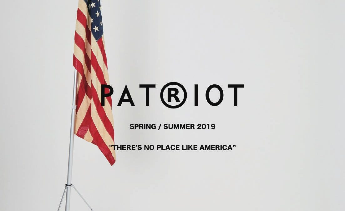 "PATRIOT SPRING / SUMMER 2019 ""There's no place like America"""